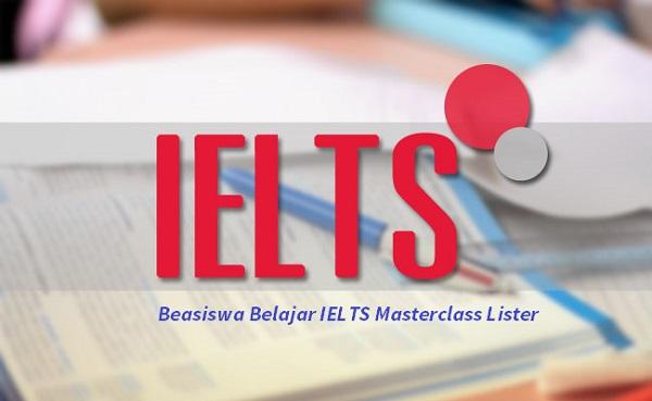Beasiswa Belajar IELTS Masterclass Lister