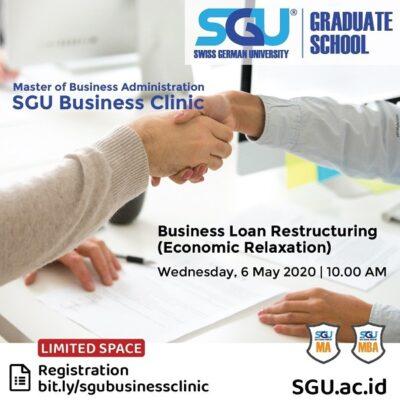 "Master of Business Administration SGU Business Clinic bersama Ketua Program Studi MBA, Dr. Ir. Yosman Bustaman, MBus bertajuk ""Business Loan Restructuring (Economic Relaxation)"" akan diselenggarakan pada Rabu, 6 Mei 2020 pukul 10.00 WIB"